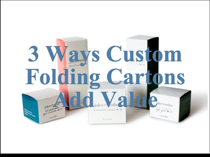 Adding Value with Custom Folding Cartons